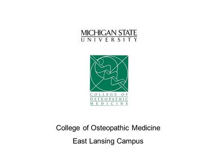 College of Osteopathic Medicine East Lansing Campus.