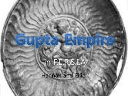 Hannah and Ellie. Gupta empire was established in India and it affected India in many ways. We will explain about Gupta Empire by each category : Power,