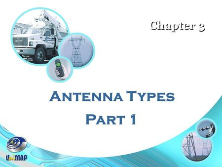 Antenna Types Part 1 Chapter 3. 3.2Helical Antennas Diameter of ground plane at least 3λ/4 Geometry of Helical Antennas.