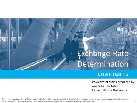 Exchange-Rate Determination © 2011 Cengage Learning. All Rights Reserved. May not be copied, scanned, or duplicated, in whole or in part, except for use.