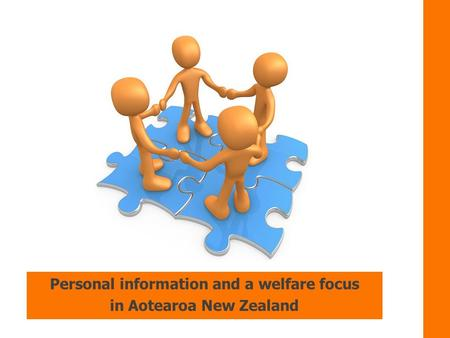 Personal information and a welfare focus in Aotearoa New Zealand.