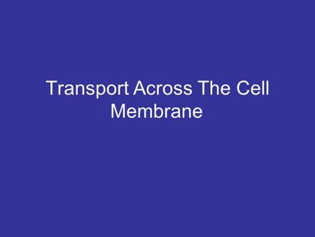 Transport Across The Cell Membrane. Selectively Permeable Cell Membranes act like gates allowing only certain substances in or out of the cell.