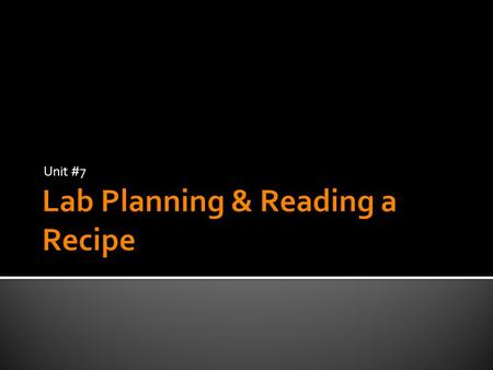 Unit #7.  Explain the different lab group roles and their associated responsibilities.  Understand the pre-lab, lab, and post-lab procedures.  Differentiate.
