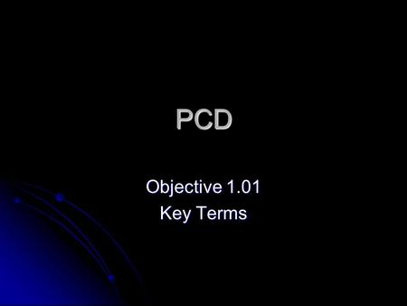 PCD Objective 1.01 Key Terms. Maslow's Hierarchy of Human Needs Theory arranging human needs in order of priority, lower-level needs being met before.