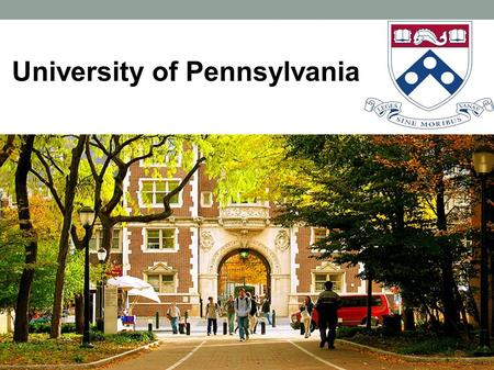 University of Pennsylvania. Institutional Mission Penn is a major urban university that is committed to strength and vitality in each of its communities.