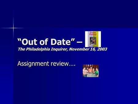 """Out of Date"" – The Philadelphia Inquirer, November 16, 2003 Assignment review…."