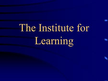 The Institute for Learning. l Established 1995 l Lauren B. Resnick l University of Pittsburg's Learning Research and Development Center Background.