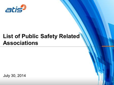 List of Public Safety Related Associations July 30, 2014.