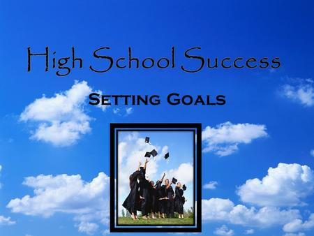 "Setting Goals. What is a goal? An accomplishment you set for yourself in advance. ""A dream with a deadline."""