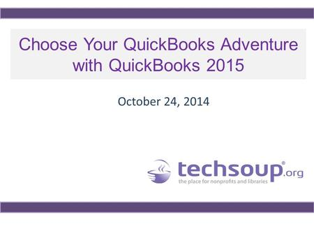 Choose Your QuickBooks Adventure with QuickBooks 2015 October 24, 2014.