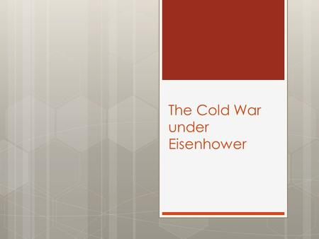 "The Cold War under Eisenhower. New Leaders Truman vs. Eisenhower (New Look)  ""Containment"" – George Kennan  Marshall Plan  Truman Doctrine  Berlin."