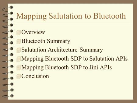 Mapping Salutation to Bluetooth 4 Overview 4 Bluetooth Summary 4 Salutation Architecture Summary 4 Mapping Bluetooth SDP to Salutation APIs 4 Mapping Bluetooth.