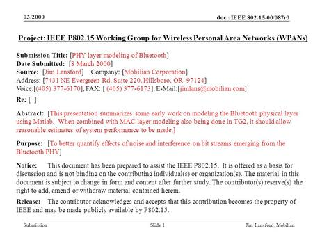Doc.: IEEE 802.15-00/087r0 Submission 03/2000 Jim Lansford, MobilianSlide 1 Project: IEEE P802.15 Working Group for Wireless Personal Area Networks (WPANs)