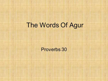 "The Words Of Agur Proverbs 30. The Words Of Agur Proverbs 30:5 ""Every word of God is tested; He is a shield to those who take refuge in Him."" Jesus said."