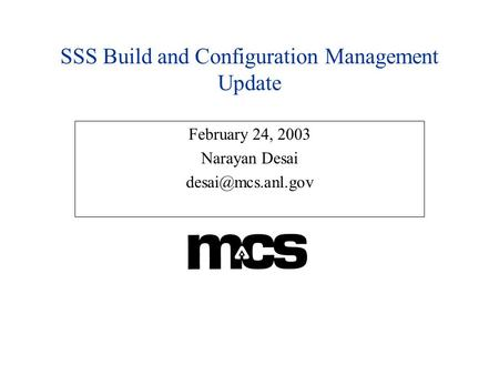 SSS Build and Configuration Management Update February 24, 2003 Narayan Desai