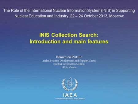 IAEA International Atomic Energy Agency INIS Collection Search: Introduction and main features The Role of the International Nuclear Information System.
