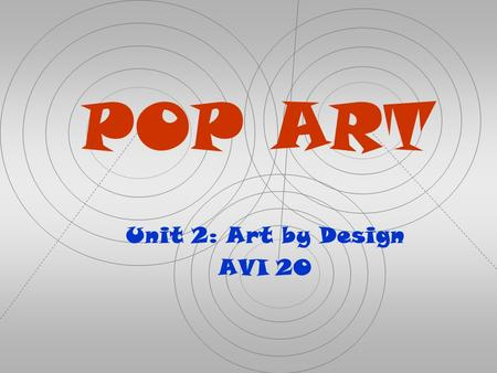 Unit 2: Art by Design AVI 2O