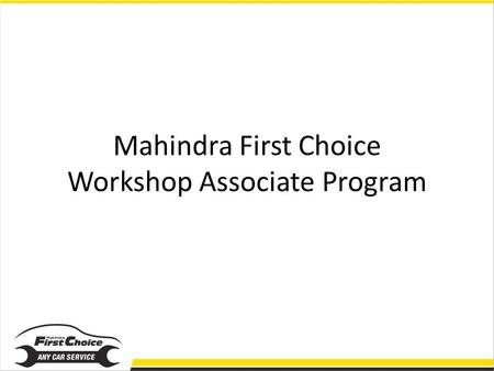 Mahindra First Choice Workshop Associate Program.