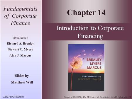 14- 1 Fundamentals of Corporate Finance Sixth Edition Richard A. Brealey Stewart C. Myers Alan J. Marcus Slides by Matthew Will Chapter 14 McGraw Hill/Irwin.
