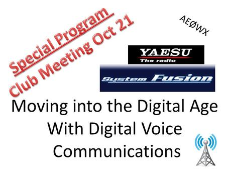 Moving into the Digital Age With Digital Voice Communications AEØWX.