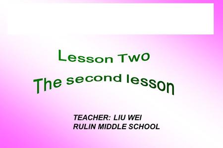 TEACHER: LIU WEI RULIN MIDDLE SCHOOL. give a talk want to think about have a good idea why don't you the difference between.