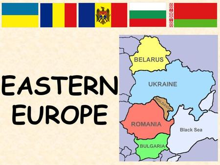 EASTERN EUROPE. o Productive Agricultural region o Mainly Eastern Orthodox Christian o Traditionally dominated by Russia.