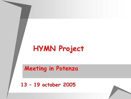 HYMN Project Meeting in Potenza 13 – 19 october 2005.