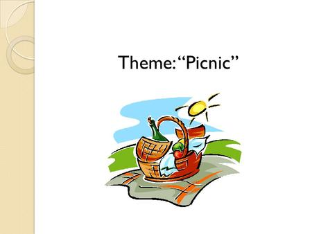 "Theme: ""Picnic"". Read me, please!!! am To be going to is + going to are."