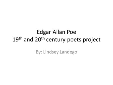 Edgar Allan Poe 19th and 20th century poets project
