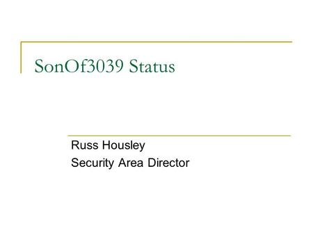 SonOf3039 Status Russ Housley Security Area Director.