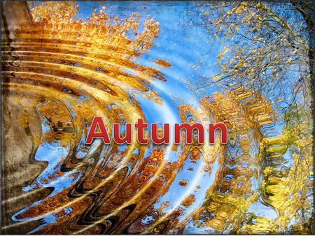 Good morning boys and girls! Let us recite the poem about autumn.