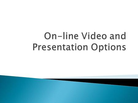  Slideshare ◦   ◦ Register and upload ◦ Use embed code to embed slideshow on website ◦ You can also.