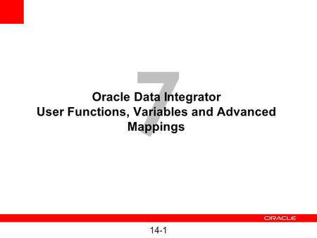 Oracle Data Integrator User Functions, Variables and Advanced Mappings
