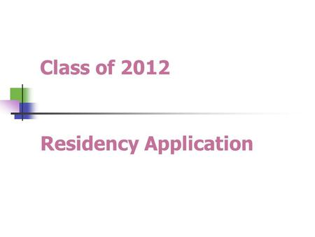 Class of 2012 Residency Application. NRMP Match July Submit your Unique Characteristics Paragraphs. 2 paragraphs 125 words each Submit to Office of Student.