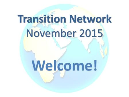 Welcome! Transition Network November 2015. Accountability Lori Merrell Region 13 Compliance Specialist.