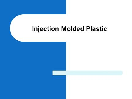 Injection Molded Plastic. Injection Molding Injection Molding is the most widely used technique for fabricating thermoplastic materials because it can.