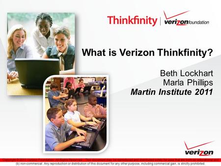 Copyright © 2011 Verizon Foundation. All Rights Reserved. This document may be reproduced and distributed solely for uses that are both (a) educational.