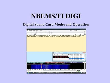 NBEMS/FLDIGI Digital Sound Card Modes and Operation.
