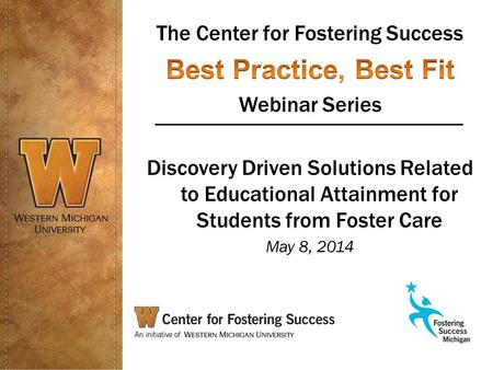 College Students from Foster Care: Is there a Gap between Academic Aspirations and College Readiness? Yvonne A. Unrau, Ph.D. Director, Center for Fostering.