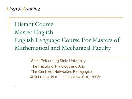 Distant Course Master English English Language Course For Masters of Mathematical and Mechanical Faculty Saint Petersburg State University The Faculty.