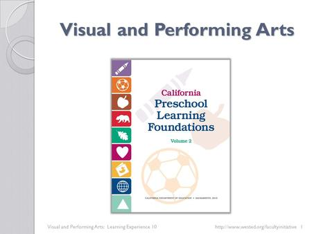 Visual and Performing Arts Visual and Performing Arts: Learning Experience 10