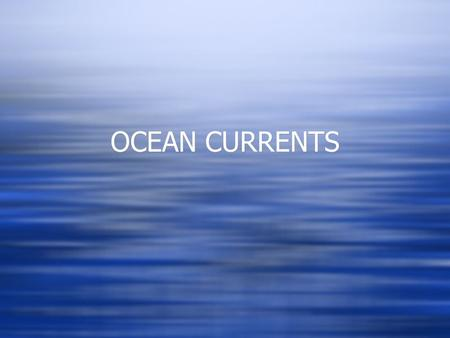 OCEAN CURRENTS. OCEAN CIRCULATION  Of the four systems on earth, the hydrosphere is what separates us from the other planets.  Earth's vast quantities.