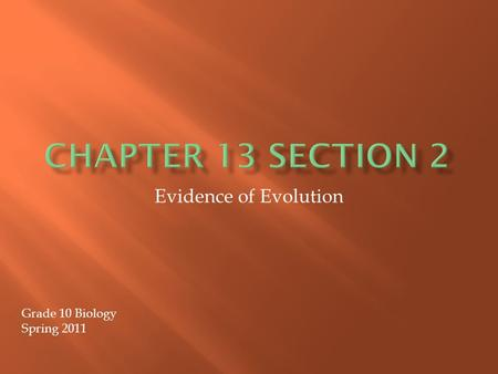 Evidence of Evolution Grade 10 Biology Spring 2011.