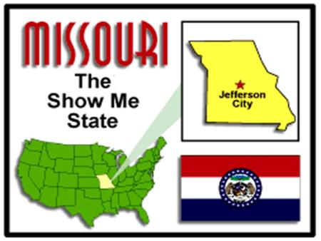 Missouri entered statehood August 10, 1821 24 th State to enter the Union.