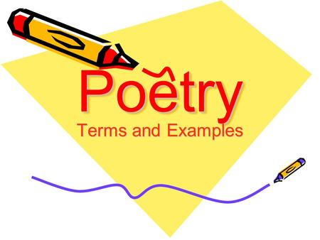 PoetryPoetry Terms and Examples. Poetry The art or work of a poet A piece of literature written in meter or verse.