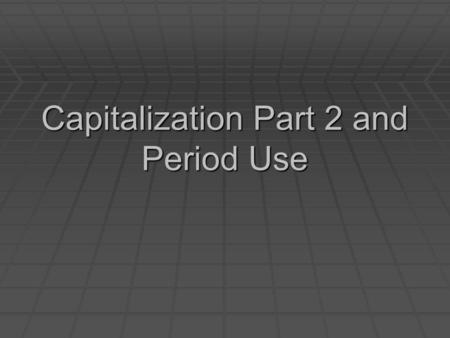 Capitalization Part 2 and Period Use. Capitalize language classes or classes followed by a number.  My examples  English  Spanish  Math 6  Algebra.