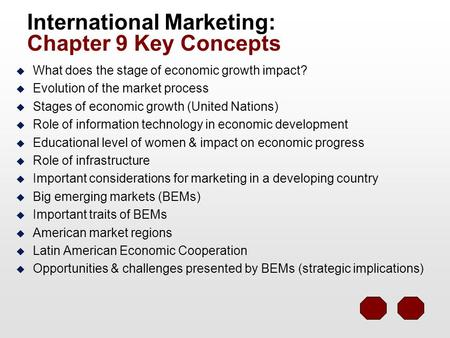 International Marketing: Chapter 9 Key Concepts u What does the stage of economic growth impact? u Evolution of the market process u Stages of economic.