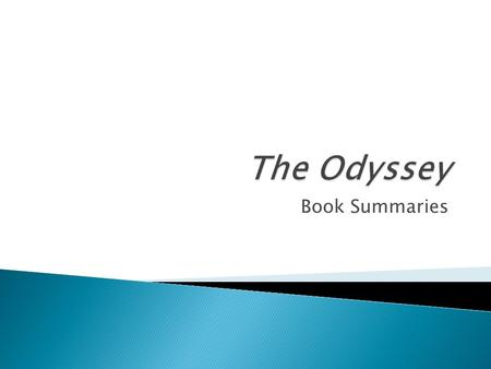 Book Summaries.  Aiolos, the ruler of the winds, gives Odysseus and his men food, drink, and wind for their voyage. The men are nearly home to Ithaca.