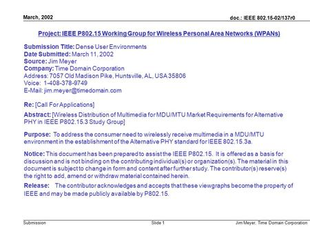 Doc.: IEEE 802.15-02/137r0 Submission March, 2002 Jim Meyer, Time Domain CorporationSlide 1 Project: IEEE P802.15 Working Group for Wireless Personal Area.