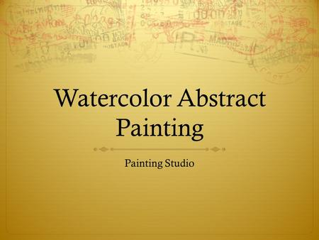 Watercolor Abstract Painting Painting Studio. Watercolor- the Basics  Watercolor in tubes is not meant to be used without water. You need a TINY amount.